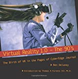 Virtual Reality 1.0 - The 90's: The Birth of VR, in the Pages of CyberEdge...