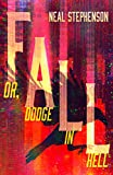 Stephenson, N: Fall or, Dodge in Hell