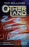 Otherland. Band 2 (Otherland, Bd. ?): Fluß aus blauem Feuer