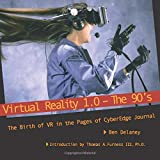 Virtual Reality 1.0 -- The 90's: The Birth of VR, in the Pages of CyberEdge Journal