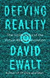 Defying Reality: The Inside Story of the Virtual Reality Revolution (English Edition)