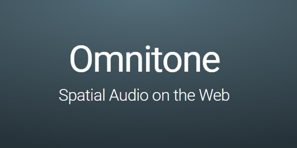 Räumlicher Klang ist für gelungene VR-Anwendungen so wichtig wie präzises Headtracking. Omnitone ist Googles immersive Soundlösung für Web-VR.