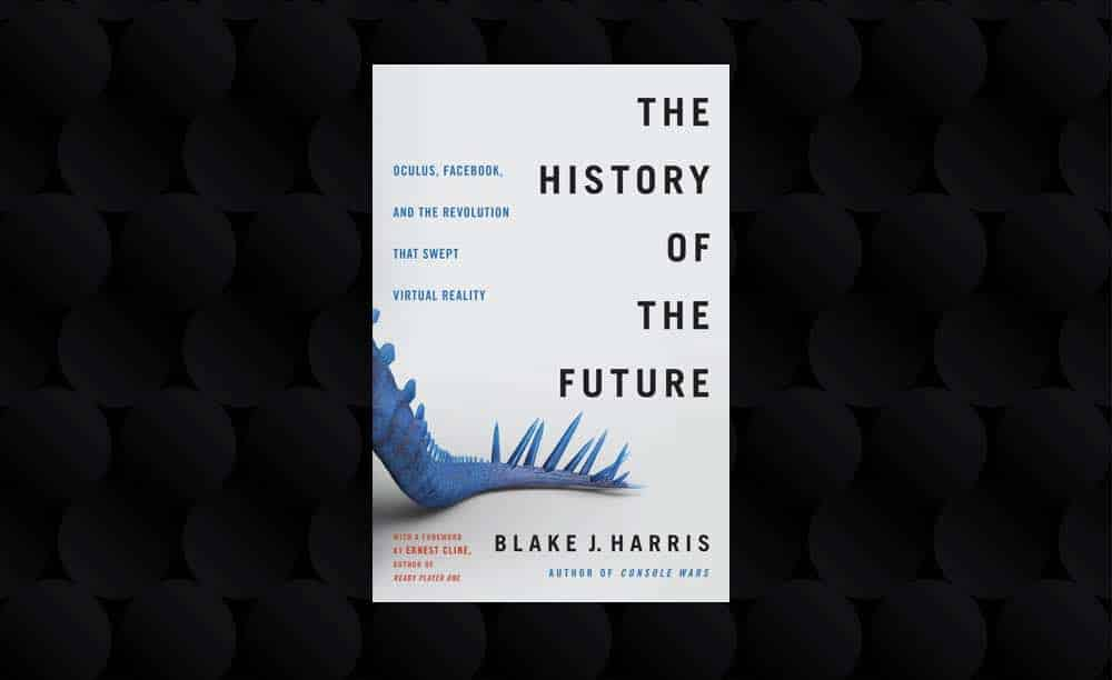 """Im Februar erscheint mit """"The History of the Future"""" ein 528 Seiten starkes Buch über Oculus' Firmeneschichte und Facebooks Einfluss."""