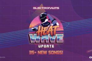 Heat_Wave_Electronauts_Update