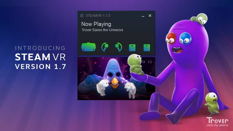 Am 10. September ging SteamVR Version 1.7 live. Das Update ist Valve so wichtig, dass es eigens angekündigt wurde. Doch was beinhaltet es?