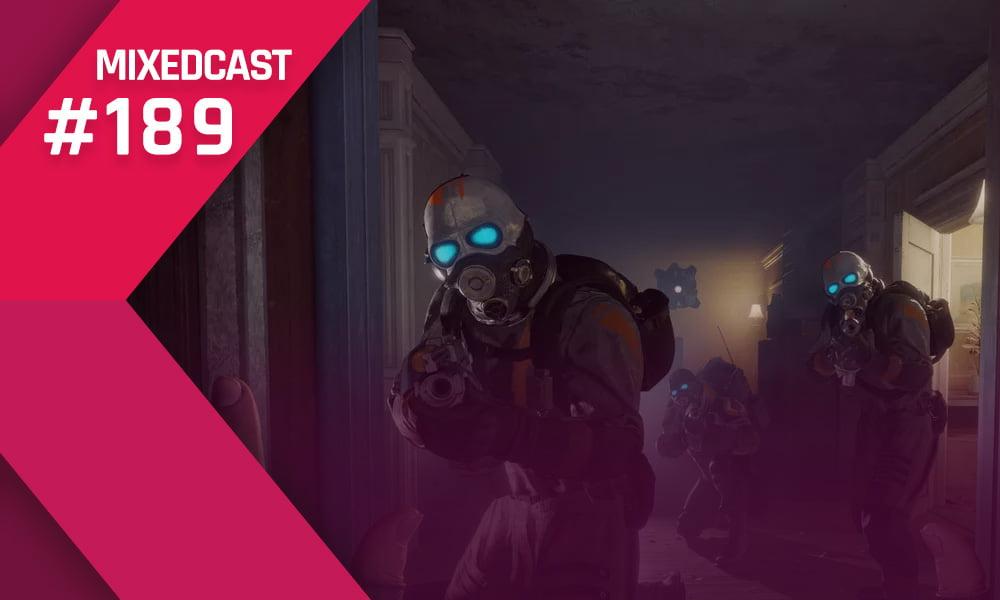 MIXEDCAST #189: Half-Life: Alyx
