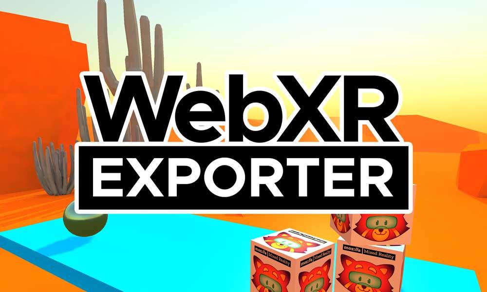 Mozillas WebXR-Exporter soll Browser-Entwicklung erleichtern