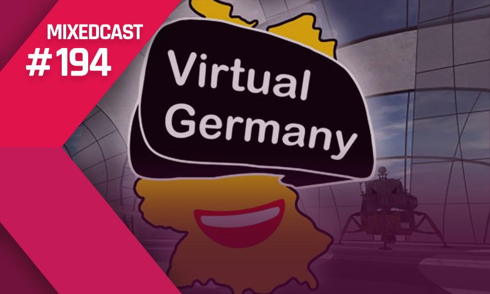 MIXEDCAST #194: So lief Deutschlands großes VR-Meeting