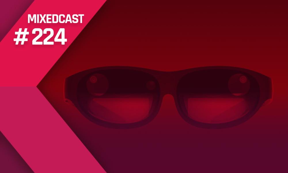 MIXEDCAST #224: Nreal AR-Brille Vorabtest und Apple 3D-Scanning