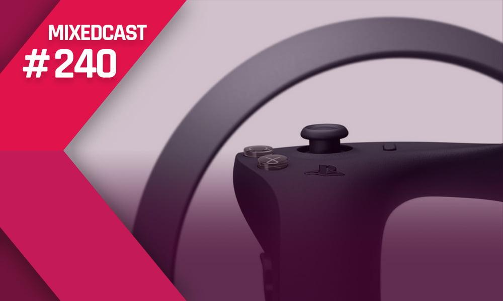 MIXEDCAST #240: Kontrollierter PSVR 2 Talk & Switch Pro mit DLSS