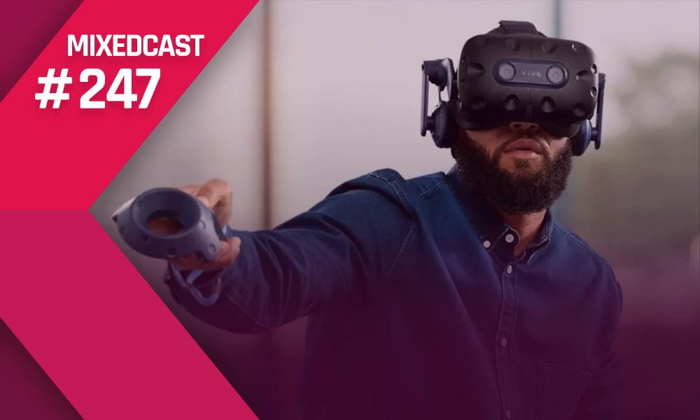 MIXEDCAST #247: HTCs neue VR-Strategie und PSVR 2 4K
